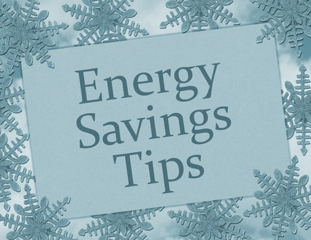 saving tips: Blue Snowflake background with a greeting card with text Energy Savings Tips