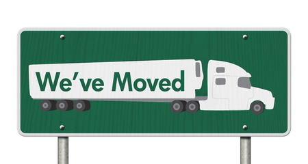 A green Road Sign with text Weve Moved and a truck isolated over white