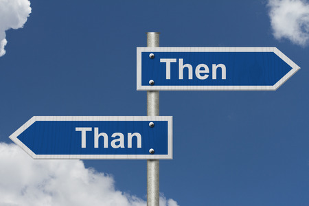 grammatical: Blue road sign with words Then Than with sky background