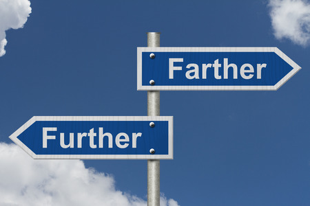 grammatical: Learning to use proper grammar, Blue road sign with words Farther and Further with sky background