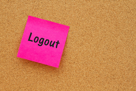 Reminder to logout message, Bulletin board with a pink sticky note with text Logout