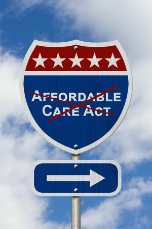 Repealing and replacing Affordable Care Act healthcare insurance, Red, white and blue interstate highway road sign with words Affordable Care Act crossed out with sky background