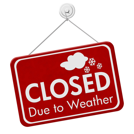 Closed due to weather sign, A red sign with text Closed due to weather isolated over white