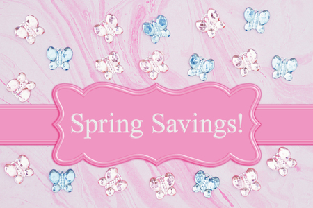 Spring Savings message with pink and blue glass butterflies on  pink textured watercolor paper