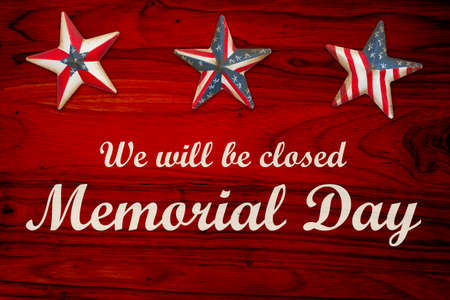We will be closed Memorial Day sign with retro American USA flag stars on red wood