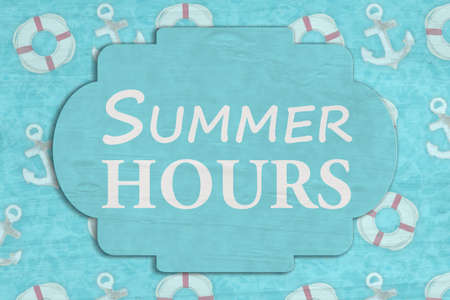 Summer Hours sign on anchor and life preserver for your season hours