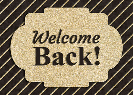 Welcome Back message on a black and gold greeting card