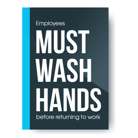 Simple warning poster, template with the text be sure to wash your hands. Vector illustrations to avoid virus, infection, disease and coronavirus pandemic.