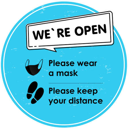 We are open. Social distance. Round blue sign with text, Please wear mask, Please keep your distance.