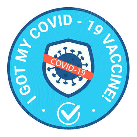 Sticker round and bage with text I got may covid vaccine. Shield avoid covid-19 coronavirus