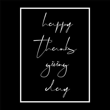 Happy Thanksgiving day white handwritten text on black background. Lettering inscription. Vector illustration for web pages, prints, template, gift, invitation and greeting card Illusztráció