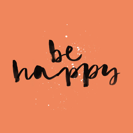 be happy: Decorative card. Hand lettering. Be happy