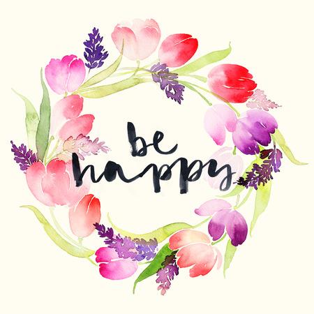 be happy: Wreath of tulips watercolor. Be happy.