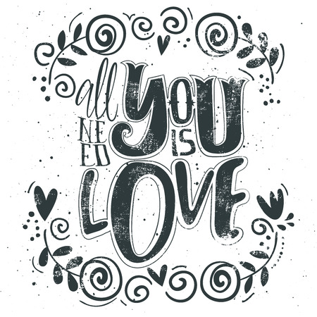 love you: Illustration for printing postcards, T-shirts and bags. All you need is love. Hand drawn vintage print, hand lettering and decoration.