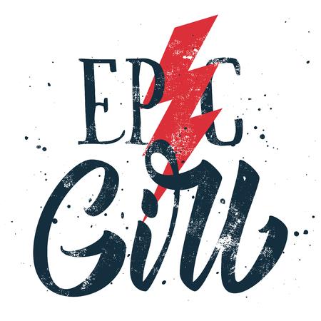 epic: Epic girl print for t-shirt on white background. Illustration