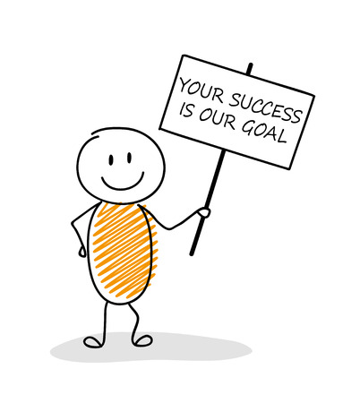 Funny stickman holding a banner with slogan: your success is our goal. Vector. Иллюстрация