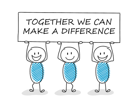 Business illustration concept with cartoon stickman holding board with text: together we can make a difference vector.