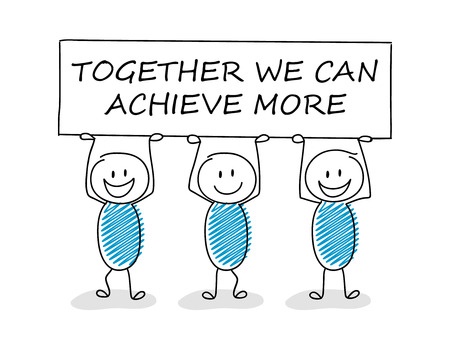 Business illustration concept with cartoon stickman holding board with text: together we can achieve more. Vector.