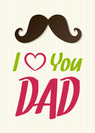I love you Dad - cute background with mustache for Father's Day. Vector. Ilustracja