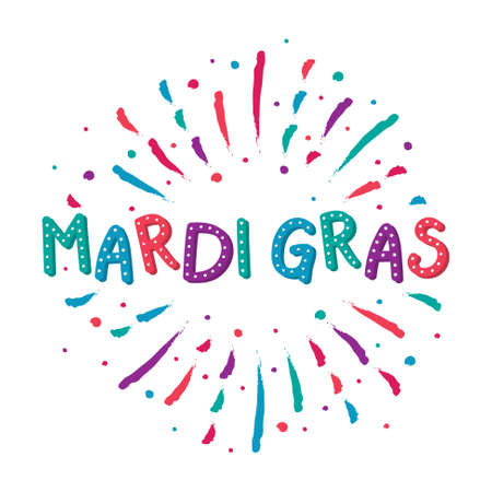 Hand drawn text and colorful fireworks for Mardi Gras Party. Vector