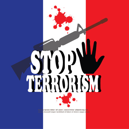 warning against a white background: Stop the terrorism in France.hand with France flag.vector illustration. Illustration