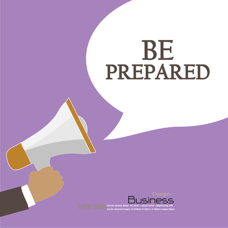 disaster preparedness: Hand holding megaphone with  be prepared  word.announcement background. be prepared  concept. vector illustration. Illustration