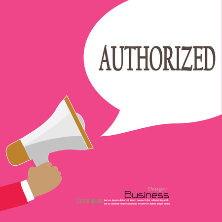 authorized: Hand holding megaphone with  authorized word.announcement background. authorized concept. vector illustration.