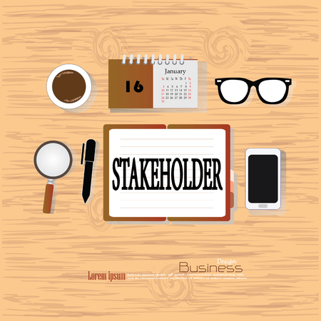 stakeholder: stakeholder concept. Office desk top view with  stakeholder  word. Flat design style . office equipment, working tools and other business elements on wood background.vector illustration.