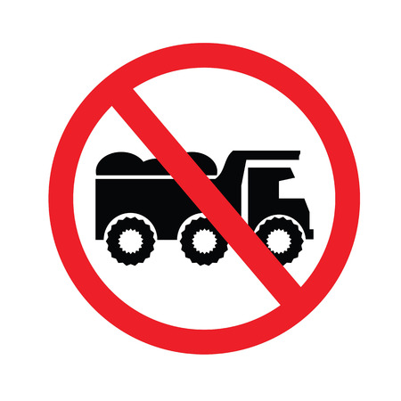 labor strong: No dump truck. Prohibition sign for the vehicle in the area. Vector illustration.
