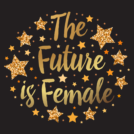 The future is female. Hand drawn motivation, inspiration phrase. Isolated print.