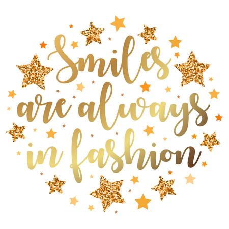 Les sourires sont toujours à la mode. Motivation dessinée à la main, phrase d'inspiration. Impression isolée.