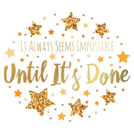 It Always Seems Impossible Until Its Done. Hand drawn motivation, inspiration phrase. Isolated print.  Çizim