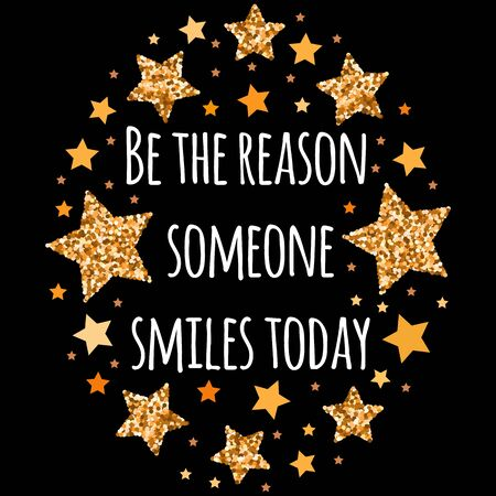 Be the reason someone smiles today. Hand drawn motivation, inspiration phrase. Isolated print.