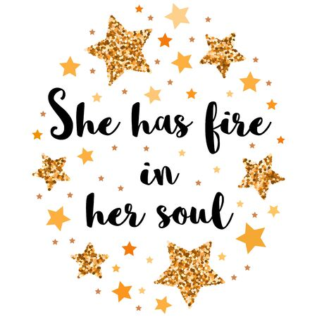 She has fire in her soul. Hand drawn motivation, inspiration phrase. Isolated print.  Illusztráció