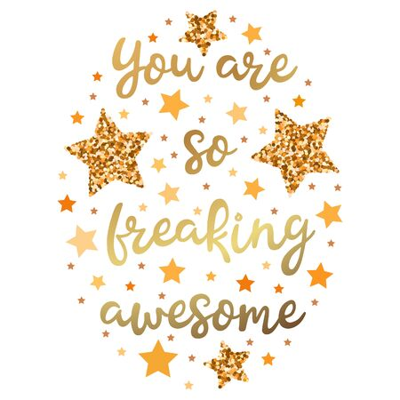 You are so freaking awesome . Hand drawn motivation, inspiration phrase. Isolated print. 矢量图像