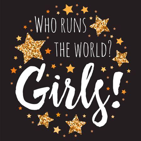 Who runs the world? Girls! Hand drawn motivation, inspiration phrase. Isolated print. Çizim