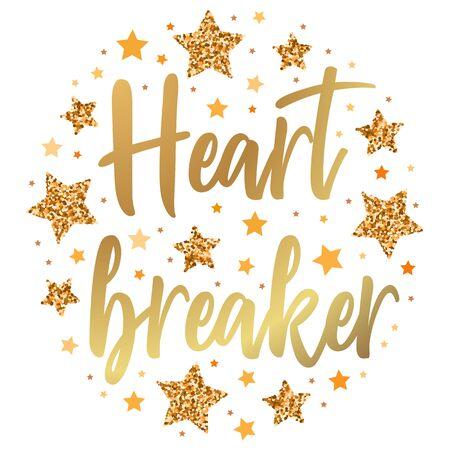 Heart breaker.  Hand drawn motivation, inspiration phrase. Isolated print. Çizim
