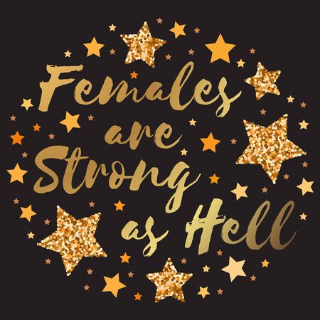 Females are strong as hell. Hand drawn motivation, inspiration phrase. Isolated print. Çizim