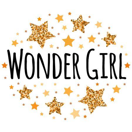 Wonder girl. Hand drawn motivation, inspiration phrase. Isolated print. Çizim