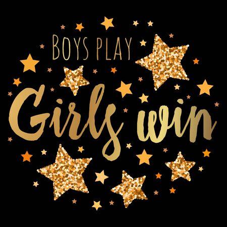 Boys play Girls win.  Hand drawn motivation, inspiration phrase. Isolated print.