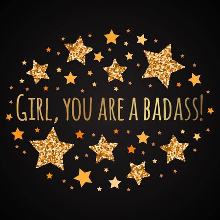 Girl , you are a badass. Hand drawn motivation, inspiration phrase. Isolated print.