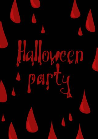 Postcard Halloween. Drops of blood and text from the blood. Design for invitations, cards, wallpapers, gift wraps
