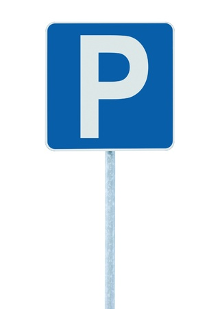 close p: Parking place sign on post pole, traffic road roadsign, blue isolated