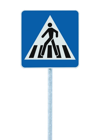 give way: Zebra crossing, pedestrian cross warning traffic sign in blue and pole, isolated