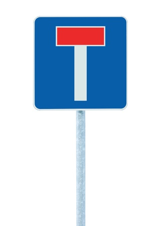 Dead end  no through road traffic sign, isolated roadside T signage on pole post signpost signboard, blue, red photo