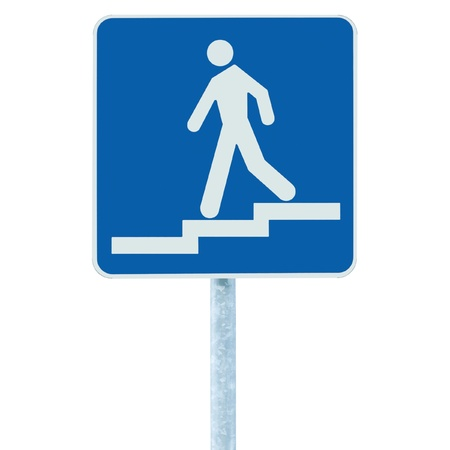 regress: Stepped access entrance to pedestrian underpass subway sign, man walking downstairs on stairs signage, blue white post pole signpost signboard isolated