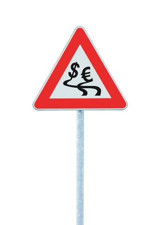 Currency exchange rate fluctuation, dollar, euro slippery road crisis warning sign concept, isolated road signage photo