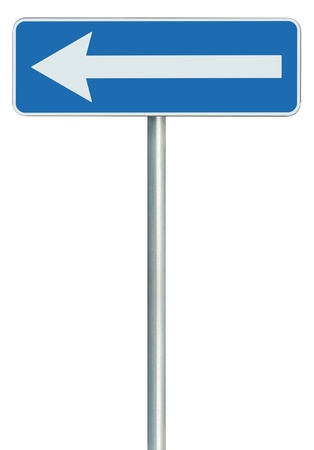 blue signage: Left traffic route only direction sign turn pointer, blue isolated roadside signage, white arrow icon and frame roadsign, grey pole post