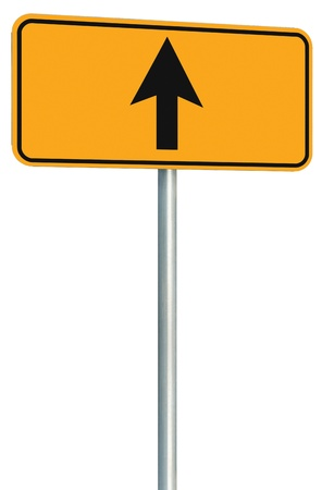 Go straight ahead route road sign, yellow isolated roadside traffic signage, this way only direction pointer perspective, black arrow frame roadsign, grey pole post photo