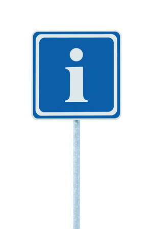 roadsign: Info sign in blue, white i letter icon and frame, isolated roadside information signage on pole post, large detailed framed roadsign closeup
